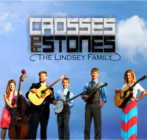 The Lindsey Family - Crosses & Stones